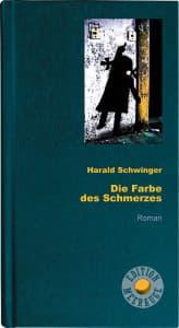 Harald Schwinger - Die Farbe des Schmerzes